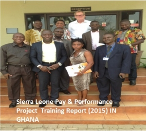 Sierra Leone Pay & Performance Project Training Report (2015) IN GHANA